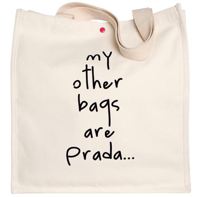 Tote bag 'my other bags are prada...' - bagladies