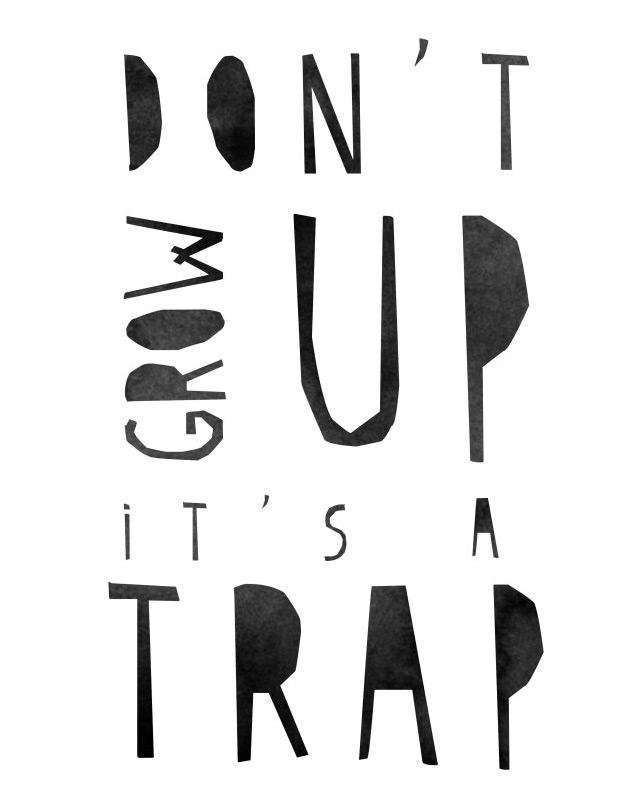 Don't grow up print by Vapor Qualquer