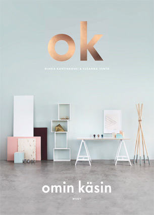 The new DIY book OK - omin käsin by Susanna Vento & Riikka Kantinkoski is an amazing book with beautiful pictures and inventive DIY ideas. Plus I have the honour to give away a copy of OK!
