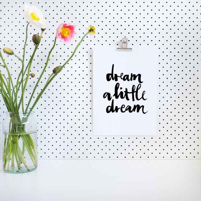 Print Dream a little Dream by Jasmine Dowling